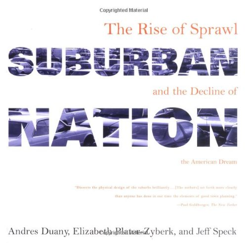 9780865476066: Suburban Nation: The Rise of Sprawl and the Decline of the American Dream