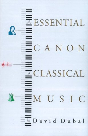 The Essential Canon Of Classical Music By Dubal David border=