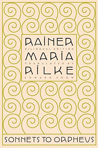 Sonnets to Orpheus: Rilker, Rainer Maria, Snow, Edward