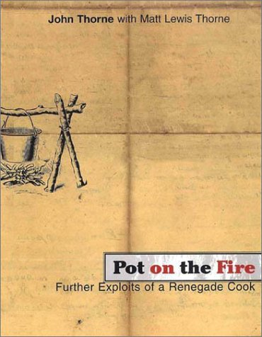 9780865476202: Pot on the Fire: Further Exploits of a Renegade Cook