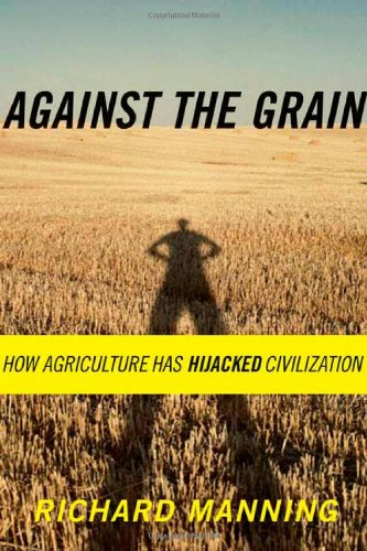 9780865476226: Against the Grain: How Agriculture Has Hijacked Civilization