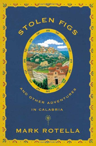 9780865476271: Stolen Figs: And Other Adventures in Calabria