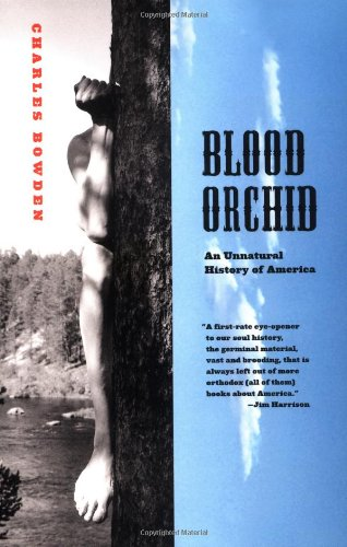 9780865476295: Blood Orchid: An Unnatural History of America