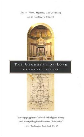 9780865476400: The Geometry of Love: Space, Time, Mystery, and Meaning in an Ordinary Church