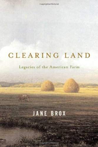 9780865476493: Clearing Land: Legacies of the American Farm