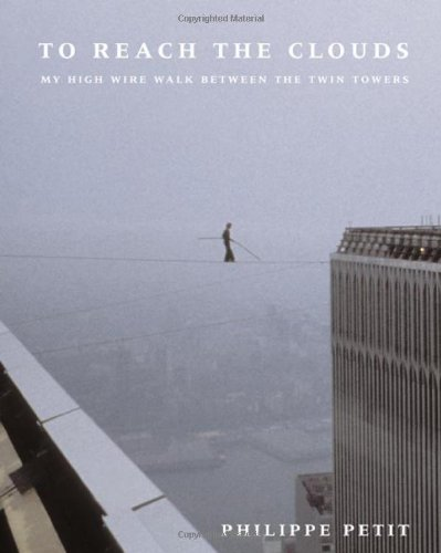 9780865476516: To Reach the Clouds: My High Wire Walk between the Twin Towers