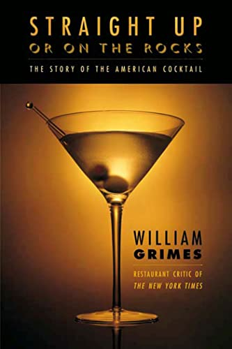 9780865476561: Straight Up or On the Rocks: The Story of the American Cocktail