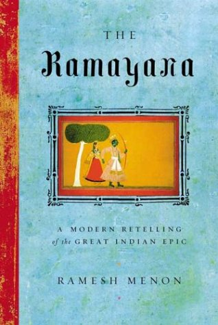 The Ramayana: A Modern Retelling of the Great Indian Epic: Ramesh Menon; Valmiki