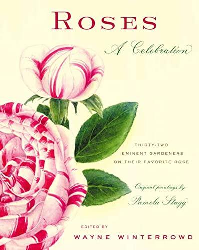 Roses: A Celebration: Winterrowd, Wayne