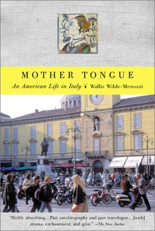 9780865476707: Mother Tongue: An American Life in Italy
