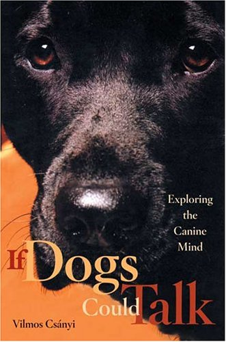 9780865476868: If Dogs Could Talk: Exploring the Canine Mind