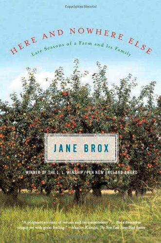 9780865476912: Here and Nowhere Else: Late Seasons of a Farm and Its Family