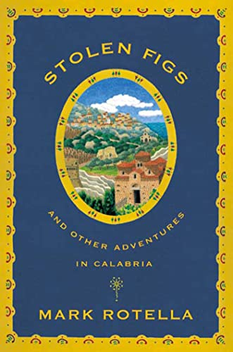 9780865476967: Stolen Figs: And Other Adventures in Calabria
