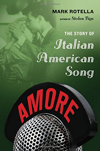 9780865476981: Amore: The Story of Italian American Song