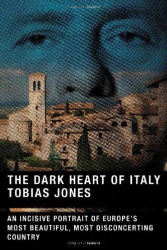 9780865477001: The Dark Heart of Italy