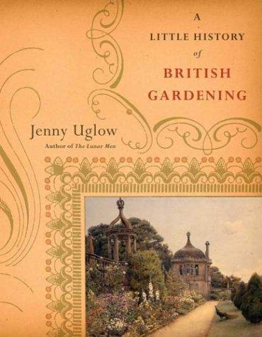 9780865477025: A Little History of British Gardening