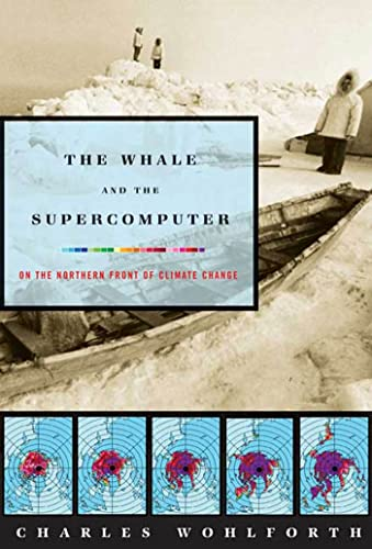 9780865477148: The Whale and the Supercomputer: On the Northern Front of Climate Change