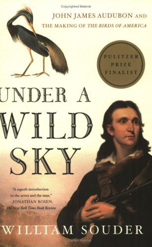 9780865477261: Under a Wild Sky: John James Audubon and the Making of The Birds of America