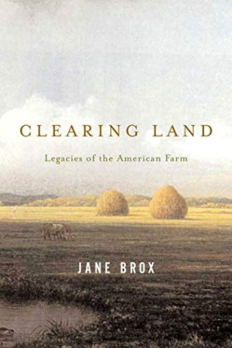 9780865477285: Clearing Land: Legacies of the American Farm
