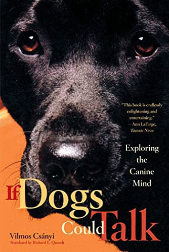 9780865477292: If Dogs Could Talk: Exploring the Canine Mind