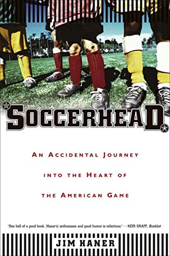 9780865477339: Soccerhead: An Accidental Journey into the Heart of the American Game