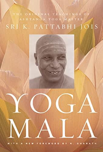9780865477513: Yoga Mala: The Original Teachings of Ashtanga Yoga Master Sri K. Pattabhi Jois