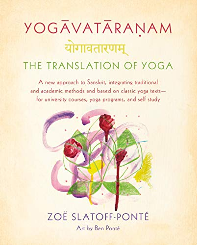 9780865477544: Yogavataranam: The Translation of Yoga: A New Approach to Sanskrit, Integrating Traditional and Academic Methods and Based on Classic Yoga Texts, for University Courses, Yoga Programs, and Self Study