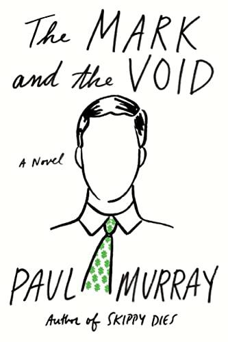 The Mark and the Void: A Novel: Murray, Paul