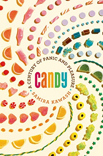 9780865477568: Candy: A Century of Panic and Pleasure