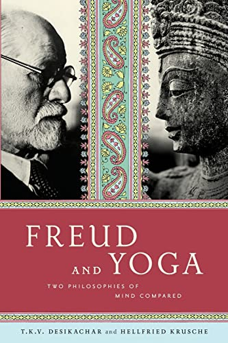 9780865477599: Freud and Yoga: Two Philosophies of Mind Compared