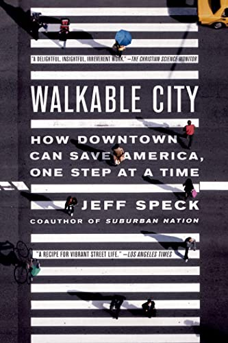 9780865477728: Walkable city: How Downtown Can Save America One Step at a Time