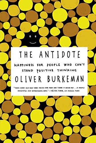 9780865478015: The Antidote: Happiness for People Who Can't Stand Positive Thinking
