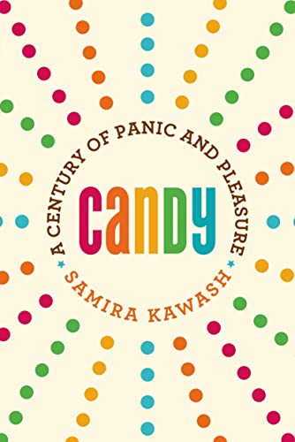 9780865478176: Candy: A Century of Panic and Pleasure