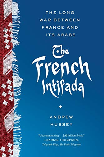 9780865478268: The French Intifada: The Long War Between France and Its Arabs