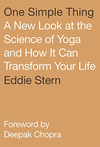 9780865478398: One Simple Thing: A New Look at the Science of Yoga and How It Can Transform Your Life