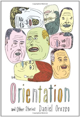 Orientation and Other Stories (Signed First Edition): Daniel Orozco