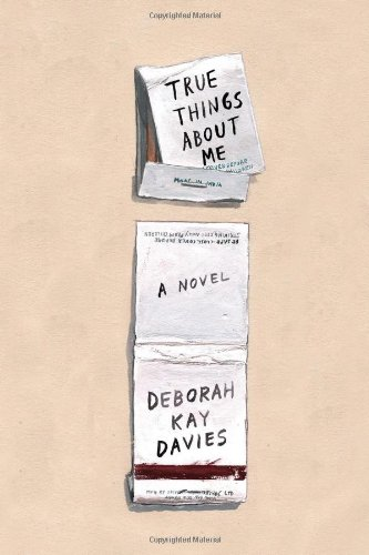 9780865478541: True Things About Me: A Novel