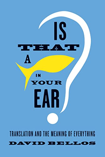 9780865478572: Is That a Fish in Your Ear?: Translation and the Meaning of Everything