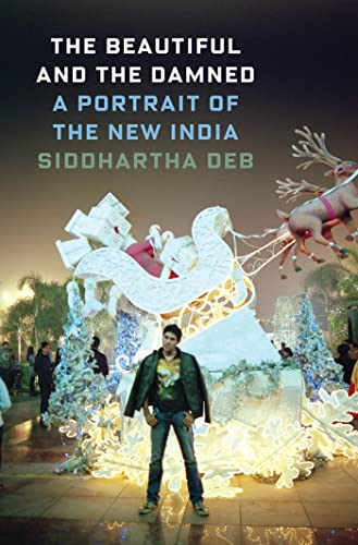 9780865478626: The Beautiful and the Damned: A Portrait of the New India