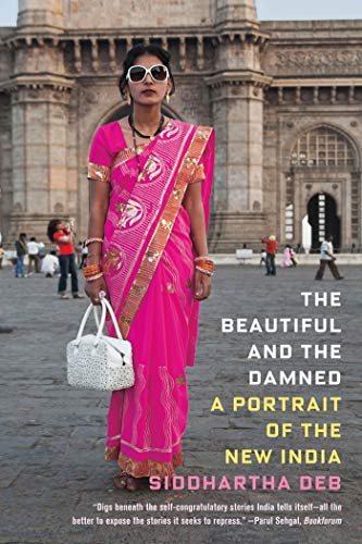 9780865478732: The Beautiful and the Damned: A Portrait of the New India