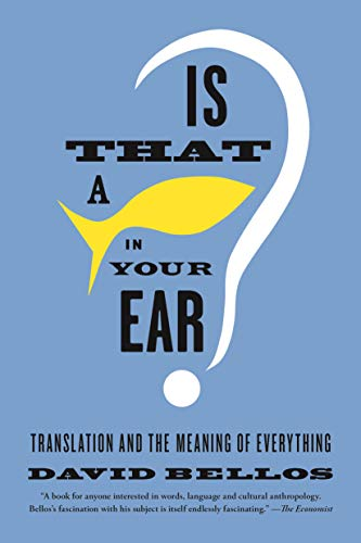 9780865478763: Is That a Fish in Your Ear?: Translation and the Meaning of Everything