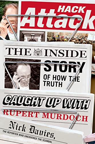 9780865478817: Hack Attack: The Inside Story of How the Truth Caught Up with Rupert Murdoch