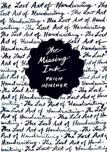 9780865478930: The Missing Ink: The Lost Art of Handwriting
