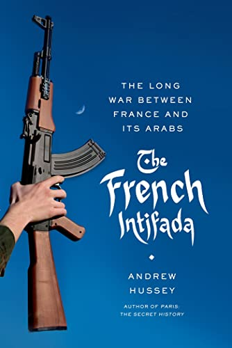 9780865479210: The French Intifada: The Long War Between France and Its Arabs