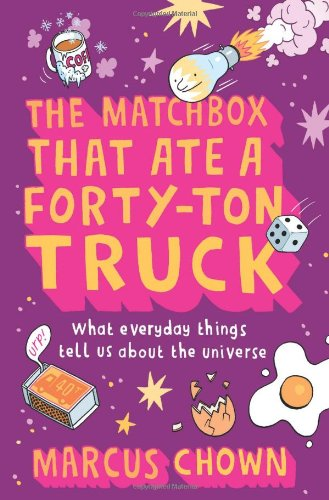 9780865479227: The Matchbox That Ate a Forty-Ton Truck: What Everyday Things Tell Us About the Universe