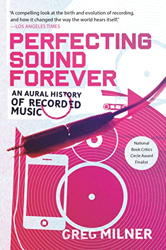 9780865479388: Perfecting Sound Forever: An Aural History of Recorded Music