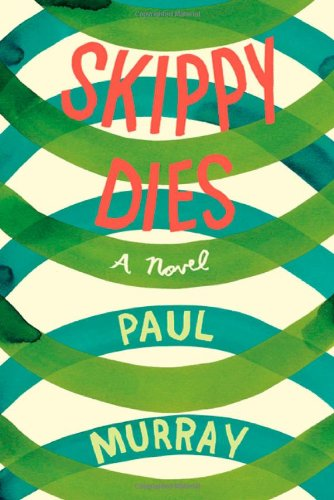 Skippy Dies (Signed First Edition): Murray, Paul
