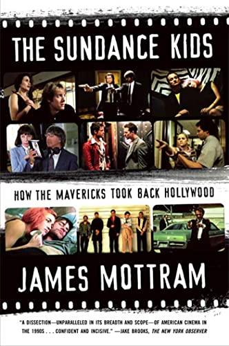 9780865479678: The Sundance Kids: How the Mavericks Took Back Hollywood