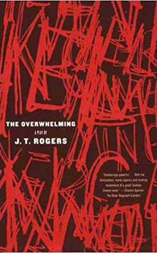 9780865479746: The Overwhelming: A Play