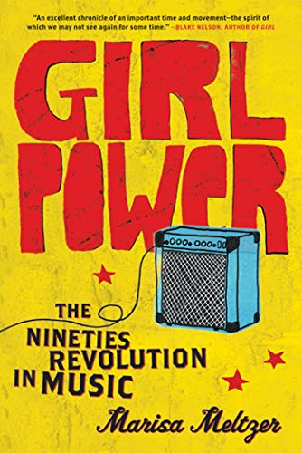 9780865479791: Girl Power: The Nineties Revolution in Music